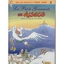 Avec les recettes d'Emile Jung, Tome 2 : Les Petits Gourmets en Alsace