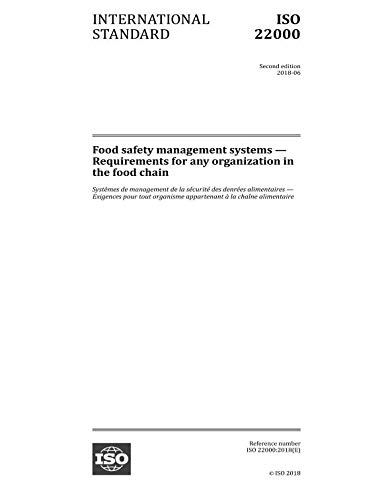 ISO 22000:2018, Second Edition: Food safety management systems - Requirements for any organization in the food chain (Food Safety Management)