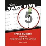 Nasco Take Five Speed Quizzes: Algebra II Trigonometry & Pre-Calculus - Math Education Program - TB26091