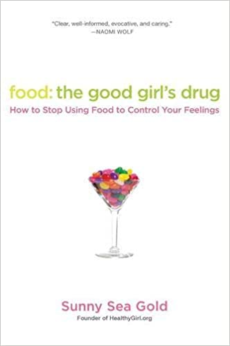 Book Food: the Good Girl's Drug: How to Stop Using Food to Control Your Feelings by Sunny Sea Gold (2011-05-03)