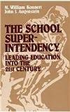 The School Superintendency, M. William Konnert and John J. Augenstein, 1566762863
