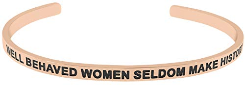- 'Well Behaved Women Seldom Make History' Positive Sayings Message Mantra Inspirational Quote Cuff Bracelet for Women and Teen Girls Jewelry Gifts (Rose Gold Tone)