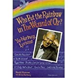 img - for Who Put the Rainbow in The Wizard of Oz?: Yip Harburg, Lyricist by Harold Meyerson (1993-12-15) book / textbook / text book