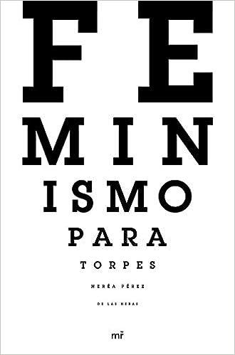 Feminismo para torpes (Fuera de Colección): Amazon.es: Pérez de las Heras, Nerea: Libros