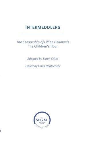 Intermeddlers: The Censorship of Lillian Hellman's The Children's - Center Liberty Hours