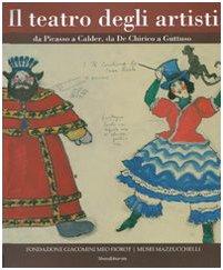 Il teatro degli artisti. Da Picasso a Calder, da De Chirico a Guttuso. Catalogo della mostra (Brescia) Ediz. italiana e inglese (Inglese) Copertina flessibile – 14 giu 2007 M. Capella Silvana 8836608868 292934