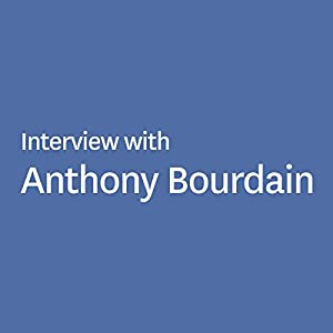 Interview with Anthony Bourdain Rede