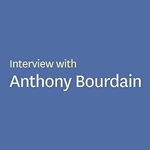 Interview with Anthony Bourdain Speech