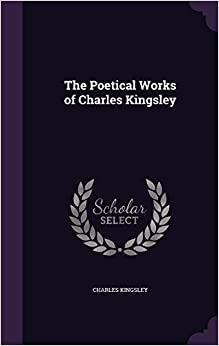The Poetical Works of Charles Kingsley