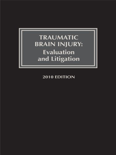 Disturbing Brain Injury:  Evaluation and Litigation, 2010 Edition
