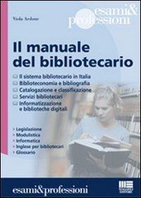 Il manuale del bibliotecario Copertina flessibile – 31 gen 2011 Viola Ardone Maggioli Editore 883875943X Gestione della biblioteca