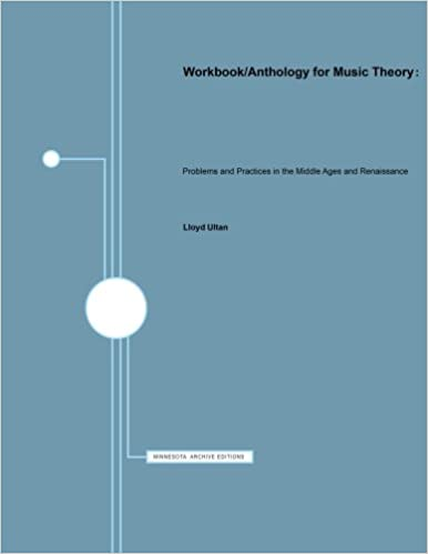 Book Workbook/Anthology for Music Theory: Problems and Practices in the Middle Ages and Renaissance (Minnesota Archive Editions)