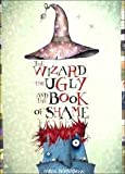 The Wizard, the Ugly and the Book of Shame, Rodkin, Henry H. and Bernasconi, Pablo, 0759320322