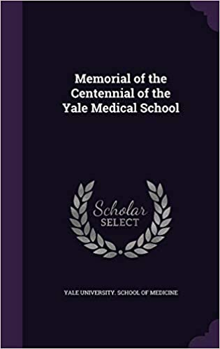Memorial of the Centennial of the Yale Medical School: Yale