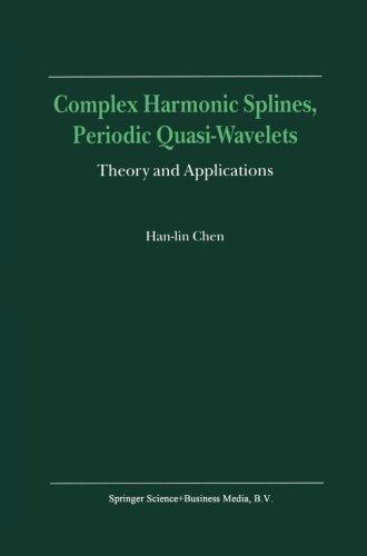 Complex Harmonic Splines, Periodic Quasi-Wavelets: Theory and Applications