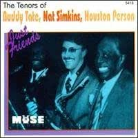 The Tenors of Buddy Tate, Nat Simkins, Houston Person : Just Friends