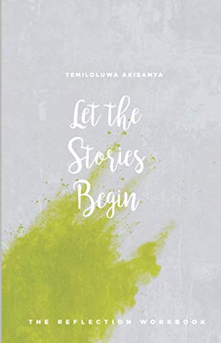Let The Stories Begin: The Reflection Workbook