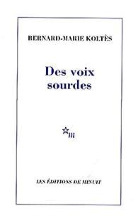 Des voix sourdes par Bernard-Marie Koltès