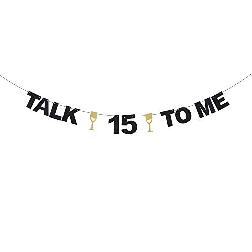Talk 15 to Me 丨 Fifteen Years Old Birthday Banner - Champagne Goblets Black Glitter Décor - Cheers to Fabulous 15th Mis Quinceañera Birthday Party Decoration (Cakes For A 15 Year Old Girl)