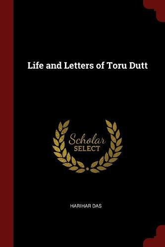 Life and Letters of Toru Dutt