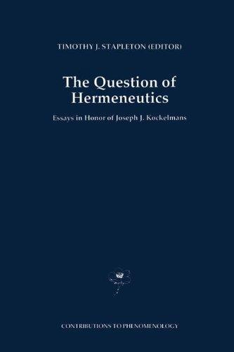 Download The Question of Hermeneutics: Essays in Honor of Joseph J. Kockelmans (Contributions To Phenomenology) Pdf