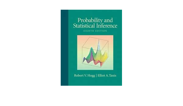 Probability And Statistical Inference 8th Eighth Edition Robert V Hogg 8581000036043 Amazon Com Books
