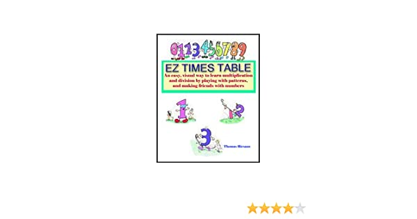 Ez Times Table: A Fun, Right Brain Approach to Multiplication That ...