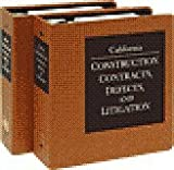 California Construction Contracts, Defects, and Litigation : January 2012 Update, James Acret, 076261840X