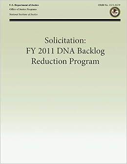 Solicitation: FY 2011 DNA Backlog Reduction Program: U.S. ...