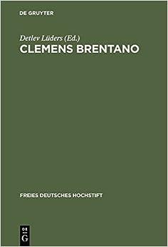 Clemens Brentano: Beitr GE Des Kolloquiums Im Freien Deutschen Hochstift, 1978 (Freies Deutsches Hochstift) (German Edition)