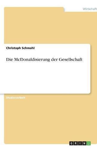 Download Die McDonaldisierung der Gesellschaft (German Edition) pdf epub