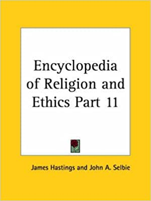 [(Encyclopedia of Religion & Ethics (1908): v. 11)] [By (author) James Hastings] published on (January, 2003)