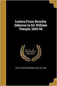 Letters From Dorothy Osborne to Sir William Temple 1652