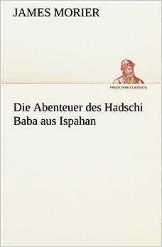 Book Die Abenteuer des Hadschi Baba aus Ispahan (TREDITION CLASSICS)