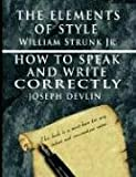 img - for The Elements of Style by William Strunk Jr. & How To Speak And Write Correctly by Joseph Devlin - Special Edition by William Strunk Jr. (2006-08-10) book / textbook / text book
