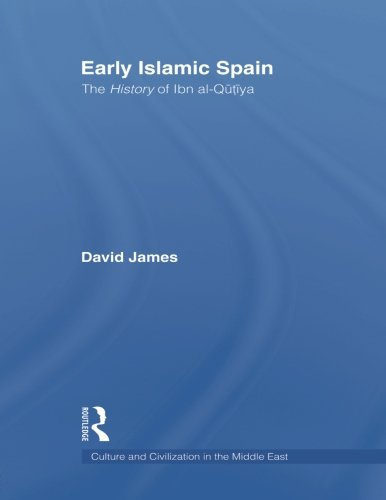 Early Islamic Spain: The History of Ibn al-Qutiyah (Culture and Civilization in the Middle East)