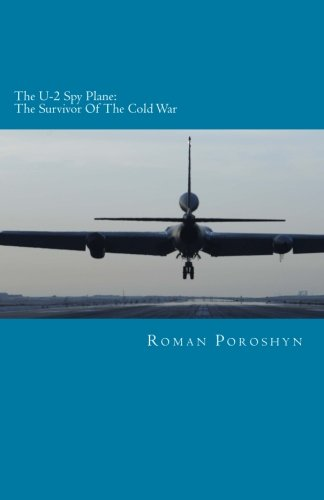 The U-2 Spy Plane: The Survivor Of The Cold War