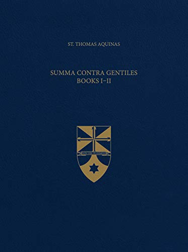 Summa Contra Gentiles, Books I & II
