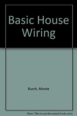 basic house wiring monte burch 9780696110337 amazon com books rh amazon com basic house wiring book basic house wiring books