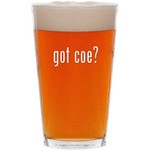 got coe? - 16oz All Purpose Pint Beer Glass (Amy Coe Baby Blankets)