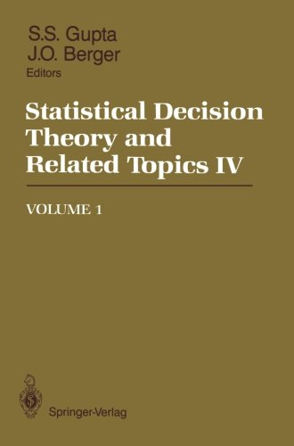 Statistical Decision Theory and Related Topics IV: Volume 1
