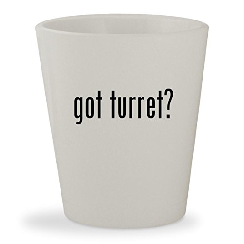 got turret? - White Ceramic 1.5oz Shot Glass