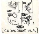 Y100 Sonic Sessions: Vol. 6