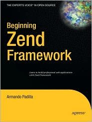 Beginning Zend Framework 1st (first) edition Text Only by