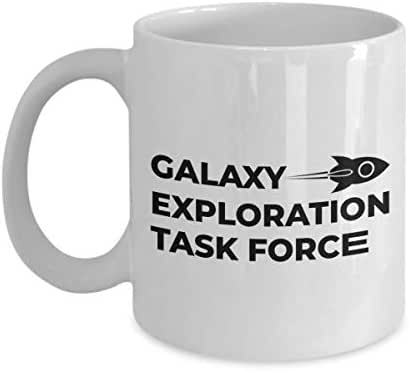 Astronaut Coffee Mug 11 Oz - Galaxy Exploration Task Force - Astronomy Astronomer Milky Way Galaxy Rocket Space Earth Moon Star Planet