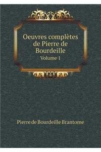 Brantome Collection (Oeuvres complètes de Pierre de Bourdeille Volume 1 (French Edition))