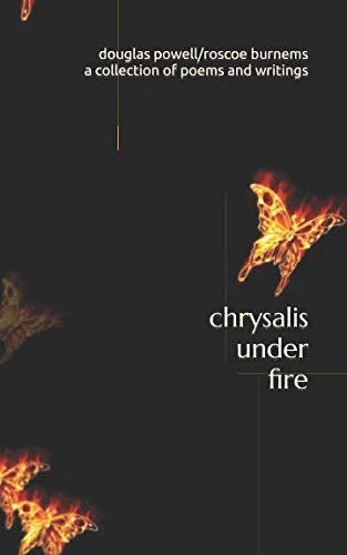 (chrysalis under fire: a collection of poetry and writings)