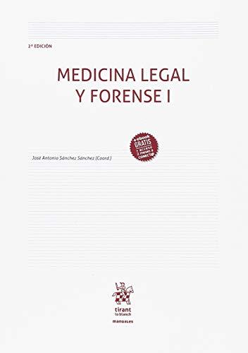 Medicina Legal y Forense I 2ª Edición 2018 (Manuales de Criminalística y Sociología de la Delincuencia) por Sánchez Sánchez, José Antonio