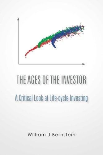 The Ages of the Investor: A Critical Look at Life-cycle Investing (Investing for Adults; [Book 1])