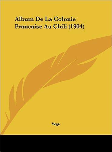 Album de La Colonie Francaise Au Chili (1904
